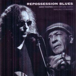 Dave Thomas ~ Repossession Blues (new)