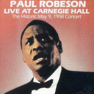 Paul Robeson - Live at Carnegie Hall: May 9, 1958