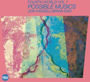 Fourth World Music I: Possible Musics - Eno,Brian / Hassell,Jon
