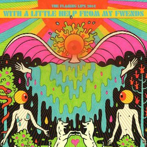 With a Little Help from My Fwends - Flaming Lips & Fwends
