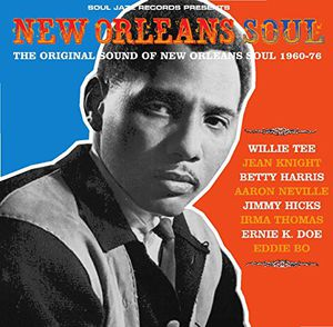 New Orleans Soul: Sound of New Orleans 1960-76 - Soul Jazz Records Presents