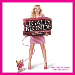 Legally Blonde: The Melodic [Original Broadway Cast Recording]