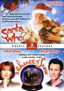 Santa Who & Chance of Snow