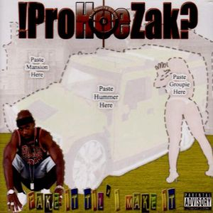 !ProHoeZak?: Artist/Entertainer/Producer Got !ProHoeZak? Most of the world has been unknowingly under his influence since the 80's and remain addicted to his flavor and grooves. !ProHoeZak? got his start as Cap'n -Crunch in the 1985 seminal rap sensation Rated X. Rated X's album sales and