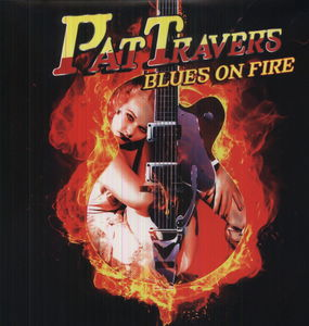 TRAVERS, PAT - BLUES ON FIRE - LP