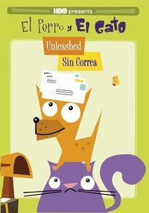 Perro y El Gato: Unleashed - Sin Correa