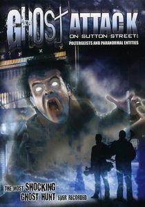Ghost Attack on Sutton Street: Poltergeists