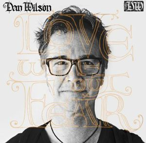 Love Without Fear - Dan Wilson