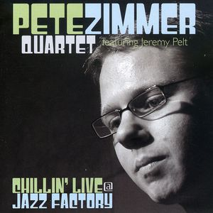 PETE QUARTET ZIMMER - CHILLIN' LIVE AT JAZZ FACTORY