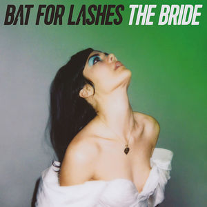 Bride - Bat for Lashes