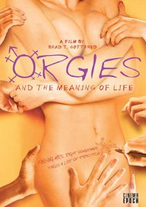 Orgies & the Meaning of Life