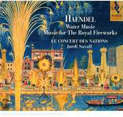 Handel: Water Music; Music for the Royal Fireworks , Le Concert Des Nations