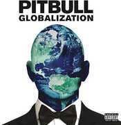 Globalization , Pitbull