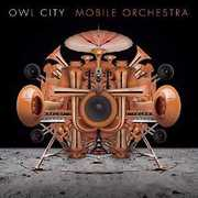 Mobile Orchestra , Owl City