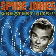 Greatest Hits , Spike Jones