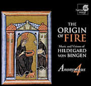 The Origin of Fire: Music and Visions of Hildegard Von Bingen , Anonymous 4