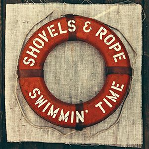 Swimmin Time - Shovels & Rope