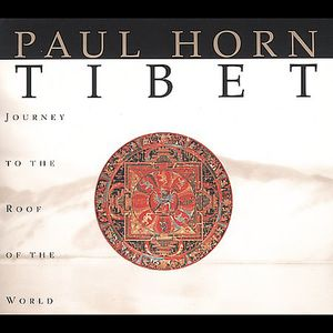 Paul Horn - Tibet-Journey to the Roof of T