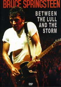 Bruce Springsteen: Between The Lull And The Storm