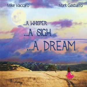 ...A Whisper ...A Sigh ... A Dream