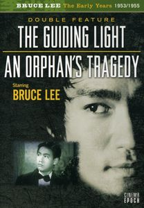 Bruce Lee: Guiding Light /  An Orphan's Tragedy