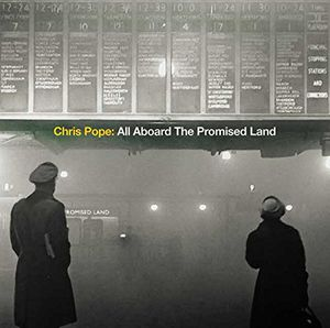 All Aboard the Promised Land - Chris Pope
