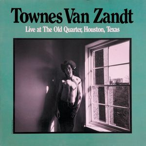 Townes Van Zandt - Live at the Old Humanity, Houston, Texas