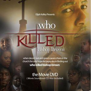 Elijah Kelley - Who Killed Bishop Brown
