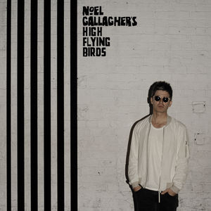 Chasing Yesterday - Noel ( High Flying Birds ) Gallagher