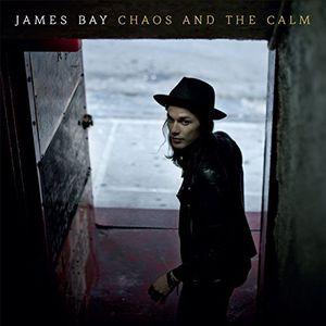 Chaos & the Calm - James Bay