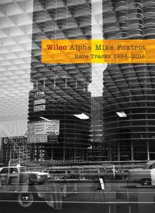 Alpha Mike Foxtrot: Rare Tracks 1994-2014 - Wilco