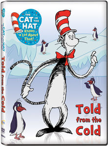 The Cat in the Hat Knows a Lot About That!: Told from the Cold