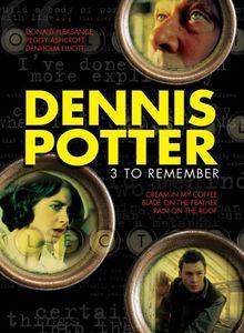 Dennis Potter: 3 To Remember [3 Discs] (dvd)