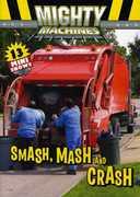 Mighty Machines: Smash, Mash & Crash