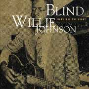 Dark Was the Night , Blind Willie Johnson