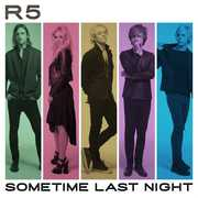Sometime Last Night , R5