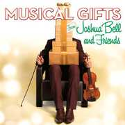 Musical Gifts: Joshua Bell & Friends , Joshua Bell