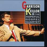 Hopeful Gospel Quartet , Garrison Keillor