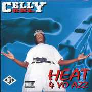 Heat 4 Yo Azz , Celly Cel