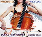 Philip Glass: Songs and Poems for Solo Cello , Wendy Sutter