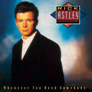 Whenever You Need Somebody , Rick Astley