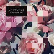 Every Open Eye [Import] , Chvrches
