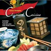 Asian Delights: Classical Cusine /  Various , Asian Delights: Classical Cusine / Various