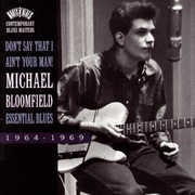 Don't Say That I Ain't Your Man: Essential Blues , Mike Bloomfield