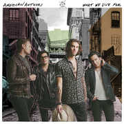 What We Live for , American Authors
