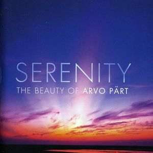 Serenity: The Beauty of Arvo Part /  Various