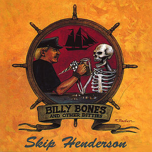 SKIP HENDERSON - BILLY BONES & OTHER DITTIES