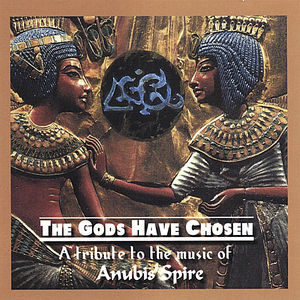 Image of Gods Have Chosen: A Tribute to the Music of Anubis
