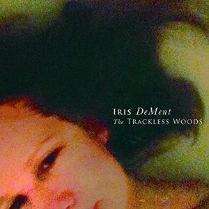 Trackless Woods - Iris Dement