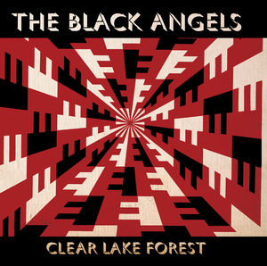 Clear Lake Forest - Black Angels